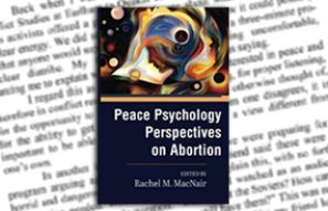 Peace Psychology Perspectives on Abortion